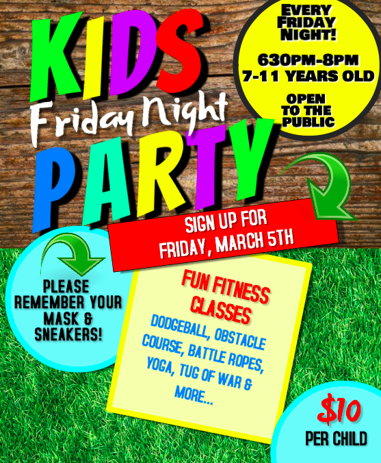 *KIDS FRIDAY NIGHT PARTY - 3/5*